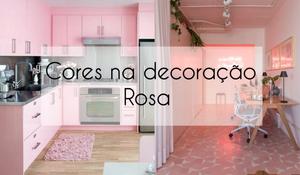 Cores na decoração - Rosa