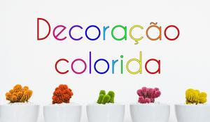 Seleção - Decoração colorida.