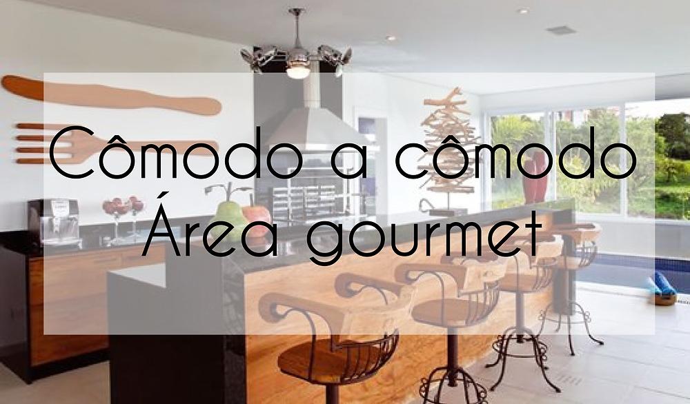 Cômodo a cômodo - Área gourmet