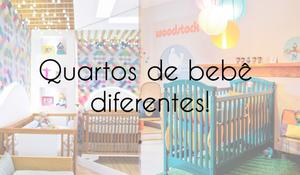 Quartos de bebê diferentes!
