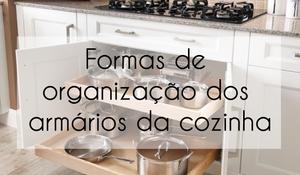 Formas de organização dos armários da cozinha