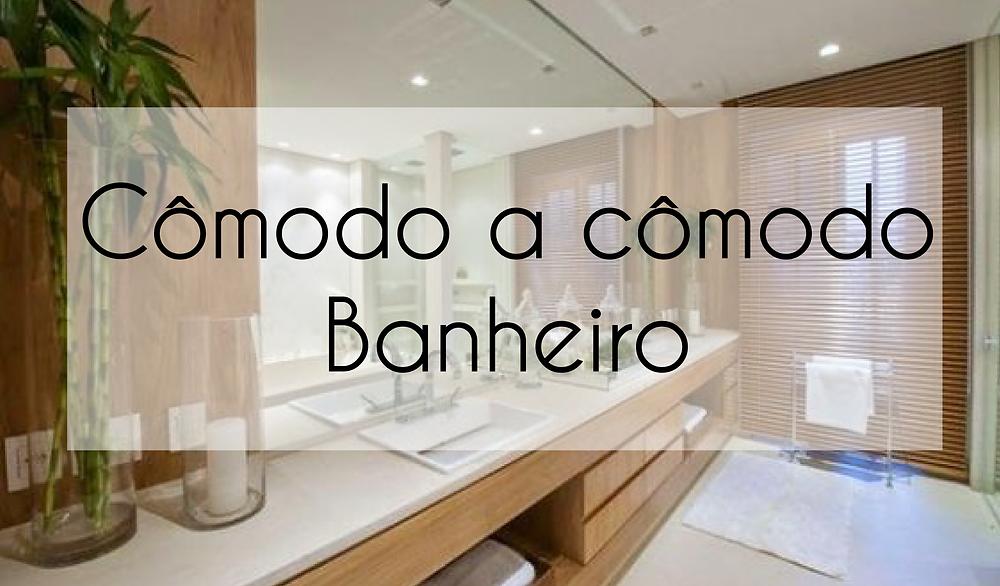 Cômodo a cômodo - Banheiro