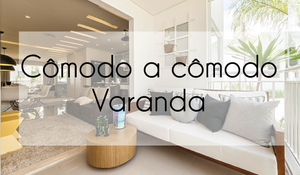 Cômodo a cômodo - Varanda
