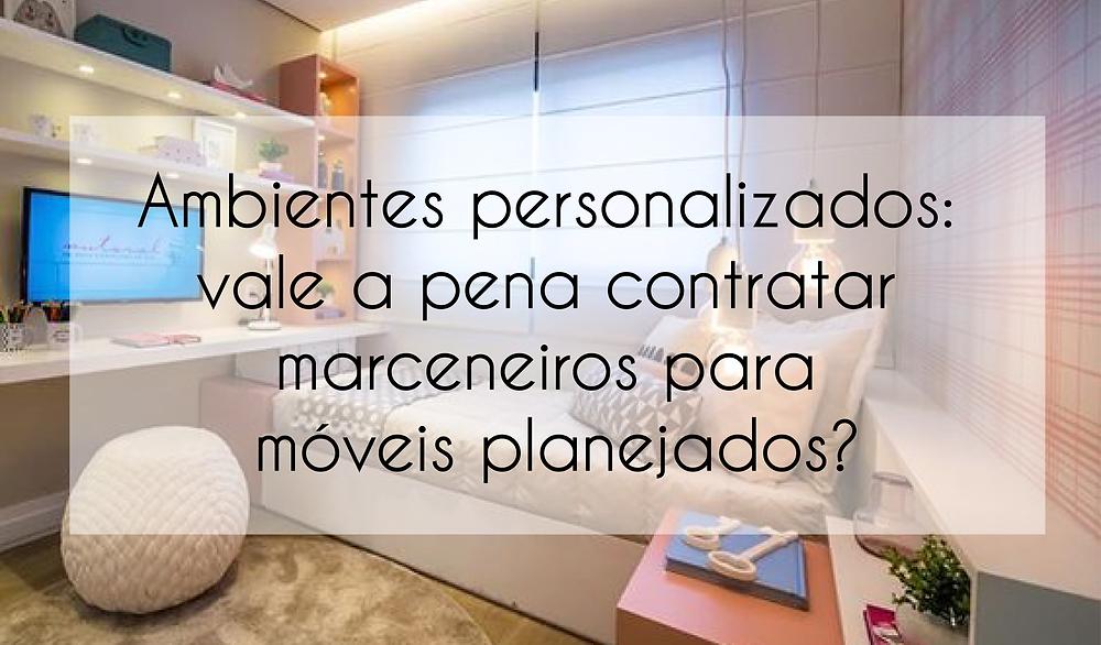 Ambientes personalizados: vale a pena contratar marceneiros para móveis planejados?