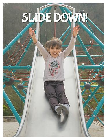 Slide down!