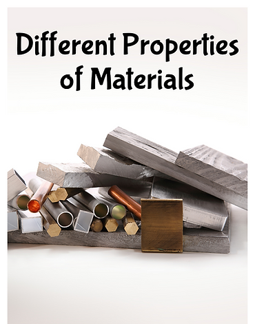 Different Properties of Materials
