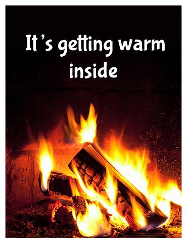 Its getting warm inside
