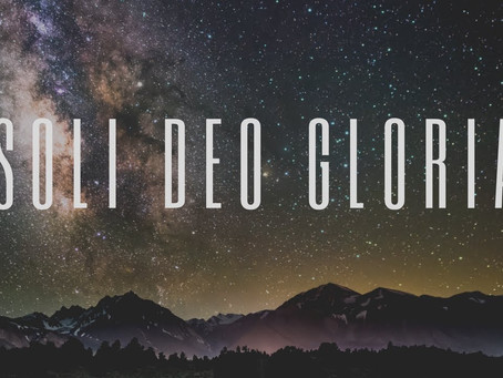 COVID - A Personal Reflection on Spiritual Disruption for Soli Deo Gloria