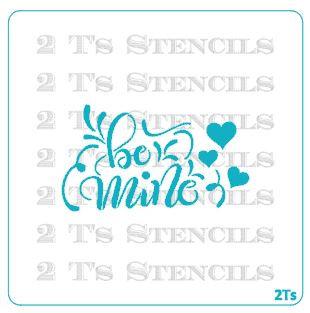 Be mine stencil   mm