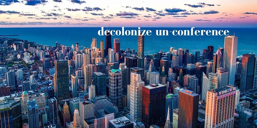 Decolonize Un-Conference Chicago