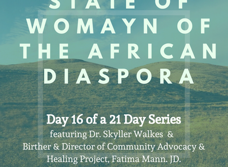 Day Sixteen: 21 Days of the State of Womayn of the African Diaspora