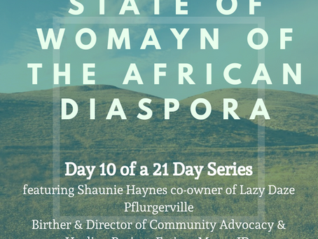 Day Ten: 21 Days of the State of Womayn of the African Diaspora