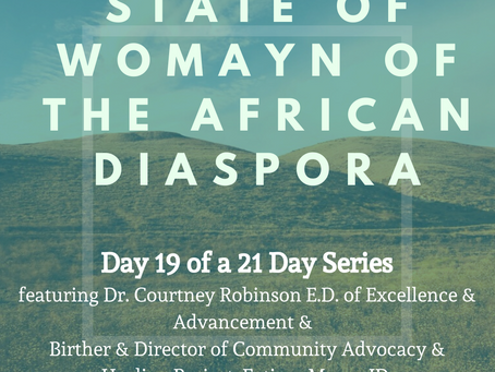 Day Nineteen: 21 Days of the State of Womayn of the African Diaspora