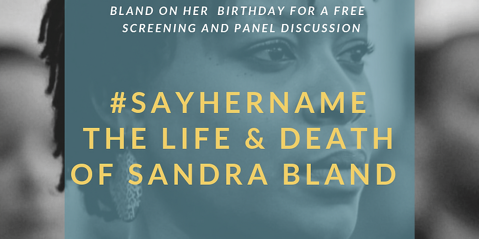 Screening of #sayhername Life and Death of  Sandra Bland