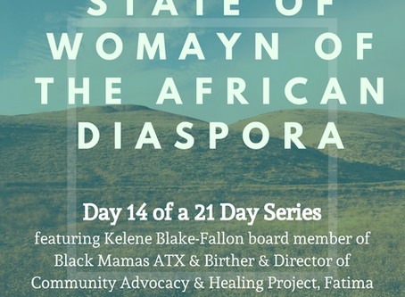 Day Fourteenth: 21 Days of the State of Womayn of the African Diaspora