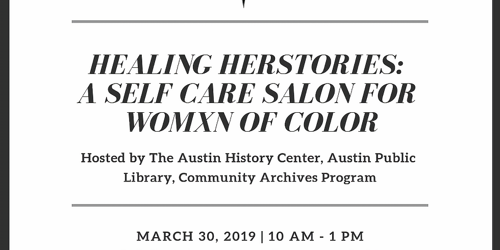 Healing Herstories: A Self-Care Salon for Womxn of Color