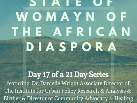 Day Seventeen: 21 Days of the State of Womayn of the African Diaspora