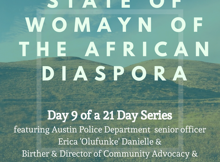 Day Nine: 21 Days of the State of Womayn of the African Diaspora