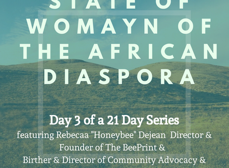 Day Three: 21 Days of the State of Womayn of the African Diaspora