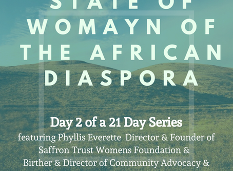 Day Two: 21 Days of the State of Womayn of the African Diaspora
