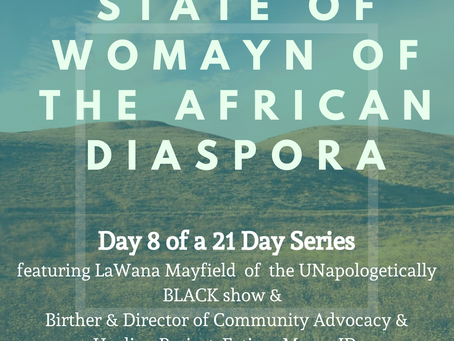 Day Eight: 21 Days of the State of Womayn of the African Diaspora