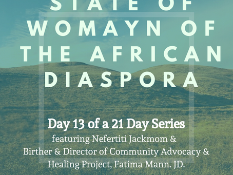 Day Thirteenth: 21 Days of the State of Womayn of the African Diaspora