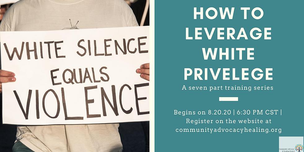 How to Leverage White Privilege (Part 1)