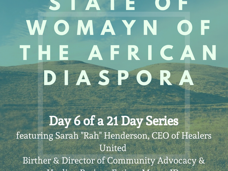 Day Six: 21 Days of the State of Womayn of the African Diaspora