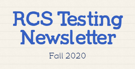 For Parents--RCS Testing Newsletter--Fall 2020