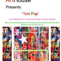 'Test Pop'                                                 Solo Exhibition - Simon Dredge