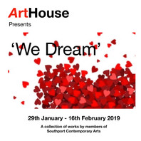 'We Dream' - An exhibition for Valentines :29th January - 16th February 2019