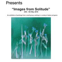 'Images form Solitude' - April 26th to 5th May