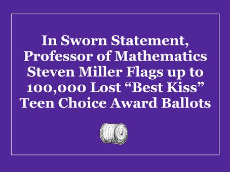 """Professor of Mathematics Steven Miller Flags 100,000 Lost """"Best Kiss"""" Teen Choice Award Ballots"""