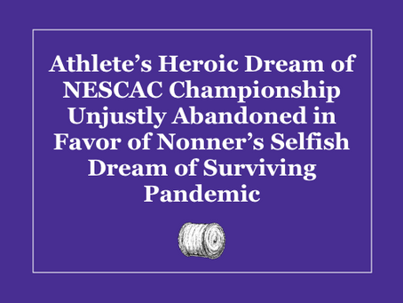 Athlete's Dream of NESCAC Championship Unjustly Abandoned for Nonner's Dream of Surviving Pandemic