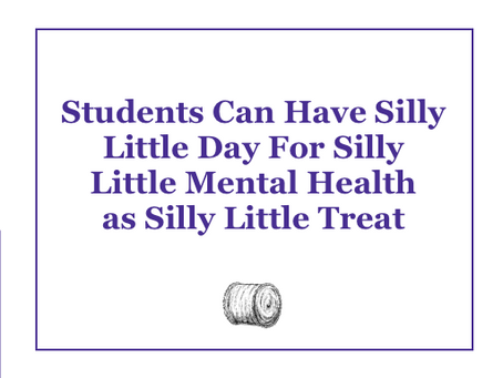 Students Can Have a Silly Little Day for Their Silly Little Mental Health as a Silly Little Treat