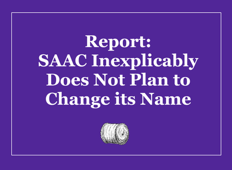 Report: SAAC Inexplicably Does Not Plan to Change its Name