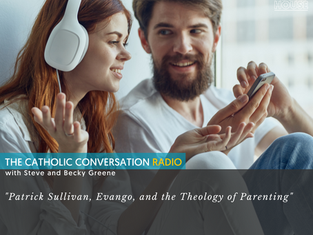 """Interview:""""Patrick Sullivan, Evango, and the Theology of Parenting"""""""