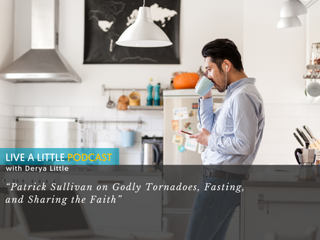 """Interview: """"Patrick Sullivan on Godly Tornadoes, Fasting, and Sharing the Faith"""""""