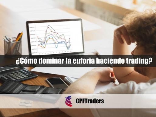 ¿Cómo dominar la euforia haciendo trading?