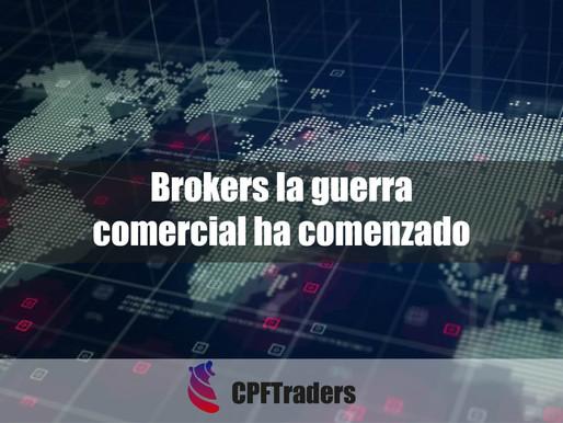 Brokers la guerra comercial ha comenzado