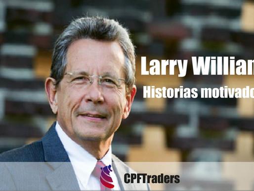"""El genio del trading""""Larry Williams"""". Historias motivadoras"""