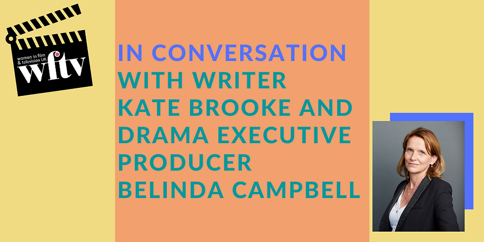 In conversation with writer Kate Brooke and drama Executive Producer Belinda Campbell