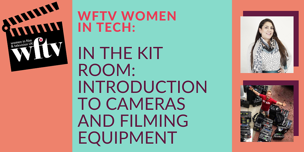 Women in Tech: In the Kit Room: Introduction to Cameras and Filming Equipment