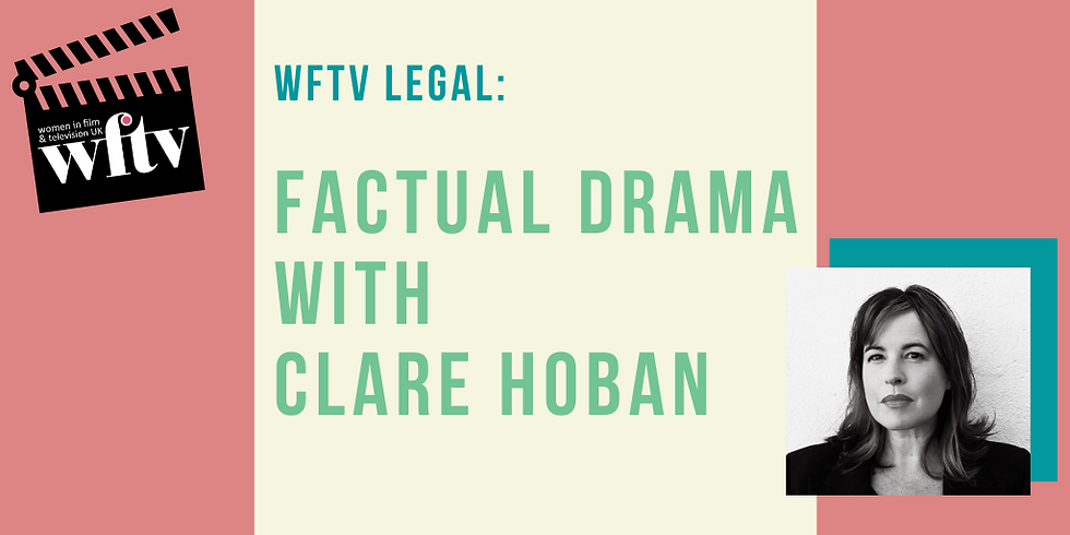 Legal: Factual Drama with Clare Hoban