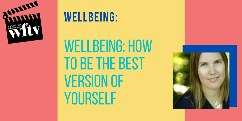 Wellbeing: How to Be the Best Version of Yourself