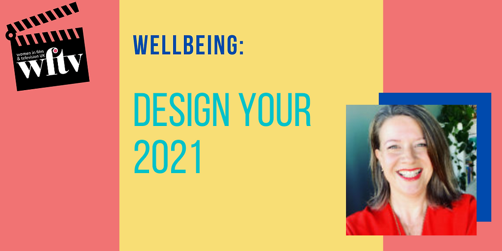 Wellbeing: Design Your 2021