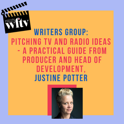 Writers Group - Pitching TV and Radio Ideas with Justine Potter - Event thumbnail.png