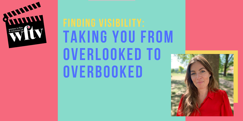 Finding Visibility - taking you from Overlooked to Overbooked