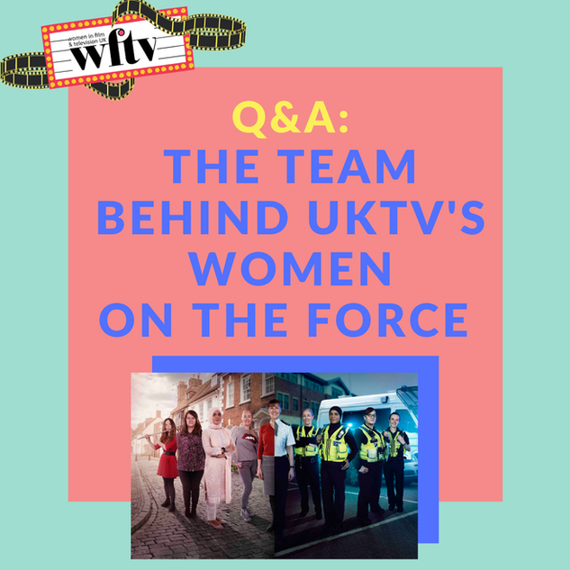 The team behind UKTV's Women on the Forc