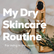 My Skincare Routine for Living in the Desert